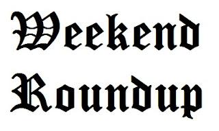 Weekend Round Up