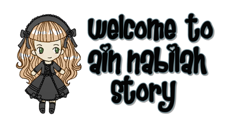 (◕‿◕)  Ain Nabilah Stories (◕‿◕)