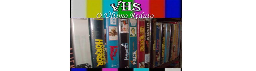 VHS - O Último Reduto