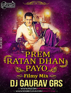 Download-Prem-Ratan-Dhan-Payo-Filmy-Mix-Dj-Gaurav-GRS-indiandjremix