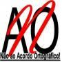 Somos contra o «Acordo Ortográfico» que nos foi imposto e contamos com a vossa ajuda para o anular