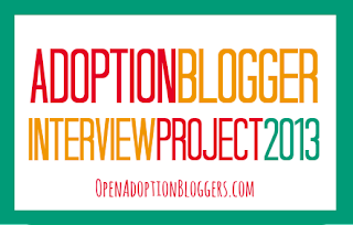 http://openadoptionbloggers.com/adoption-blogger-interview-project/