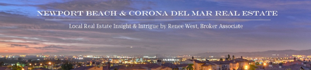 Newport Beach and Corona del Mar, CA Real Estate Blog by Renee West, broker associate with Prudential California Realty