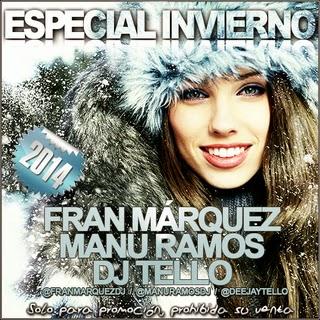 Invierno 2014 - Fran Márquez, Manu Ramos y Dj Tello