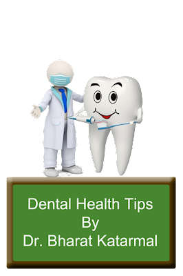 dental health tips by jamnagar dentist dr. bharat katarmal