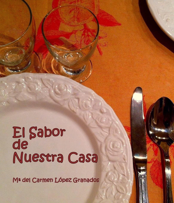 """EL LIBRO """"EL SABOR DE NUESTRA CASA"""" elsabordenuestracasa@gmail.com"""