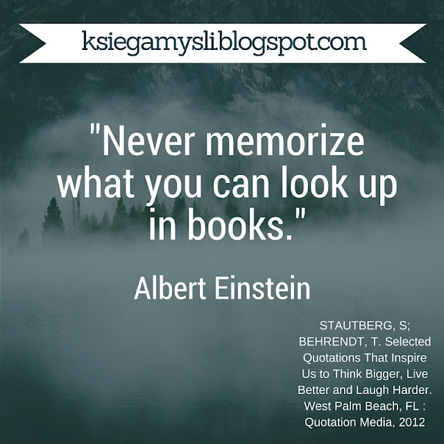 Never memorize what you can look up in books.