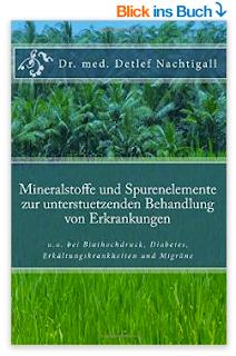 http://www.amazon.de/Mineralstoffe-Spurenelemente-unterstuetzenden-Behandlung-Erkrankungen/dp/1512235180/ref=sr_1_1?s=books&ie=UTF8&qid=1441910333&sr=1-1&keywords=Detlef+Nachtigall