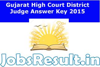 Gujarat High Court District Judge Answer Key 2015
