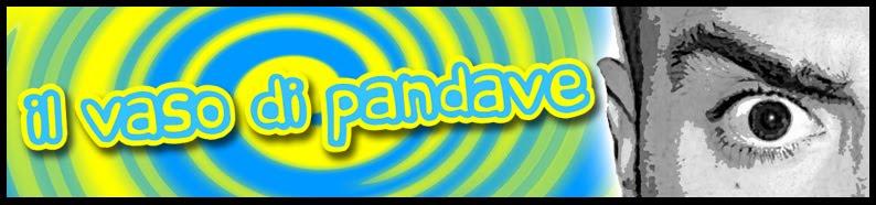 Il Vaso di Pandave