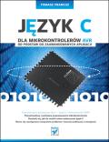Język C dla mikrokontrolerów AVR. Od podstaw do zaawansowanych aplikacji  Autor: Tomasz Francuz - Data wydania: 2011/07 - Stron: 568