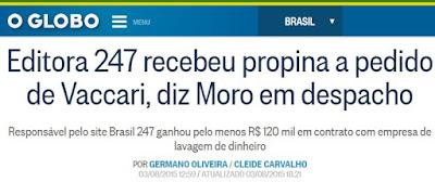 Editora 247 recebeu propina a pedido de Vaccari, diz Moro em despacho