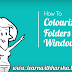 How to Change Folder Colours in Windows OS