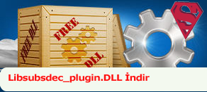 Libsubsdec_plugin.dll Hatası çözümü.