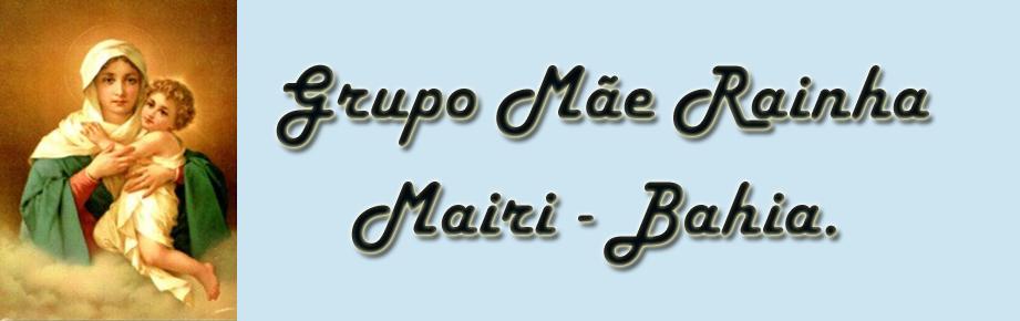 Grupo Mãe Rainha - Mairi/BA