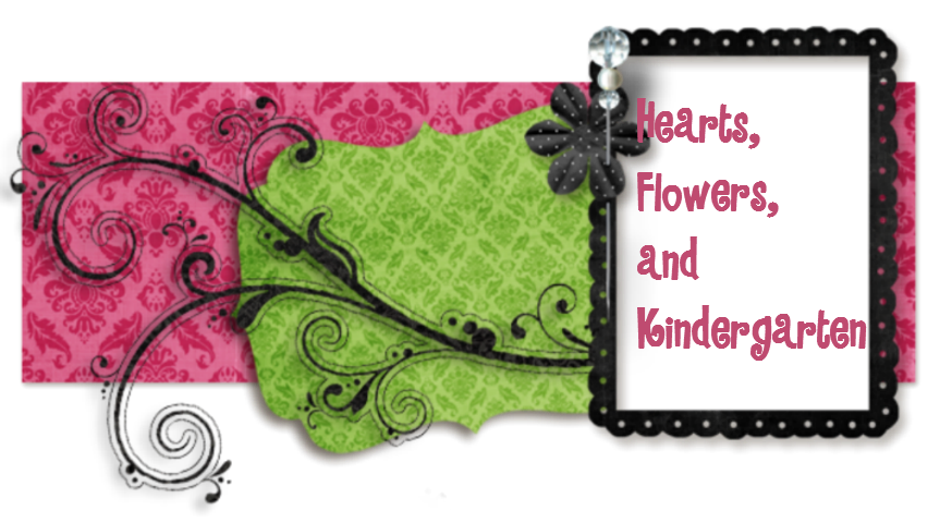 Hearts, Flowers, and Kindergarten