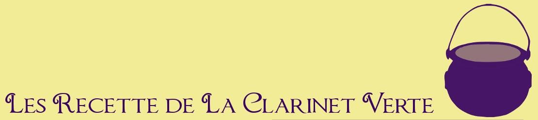 les recettes de La Clarinet Verte