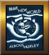 Brave New World,  A L Huxley