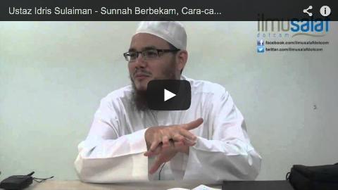 Ustaz Idris Sulaiman – Sunnah Berbekam, Cara-cara & Bayaran Upah