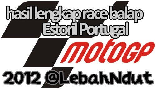 Hasil Lengkap Podium Race motoGP  moto2 moto3 Estoril 2012
