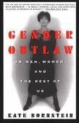 Gender Outlaw: On Men, Women and the Rest of Us.