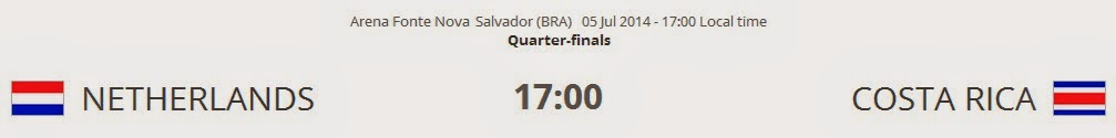 Netherlands vs. Costa Rica live 2014 FIFA WORLD CUP Quarter-finals on 05 Jul 2014