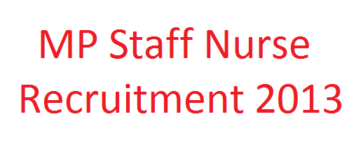 MP Staff Nurse Recruitment 2013-Apply online 2000 Vacancies