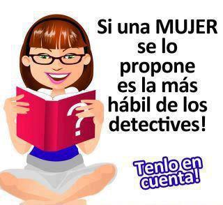 Si una mujer se lo propone, es la más hábil de los detectives ...