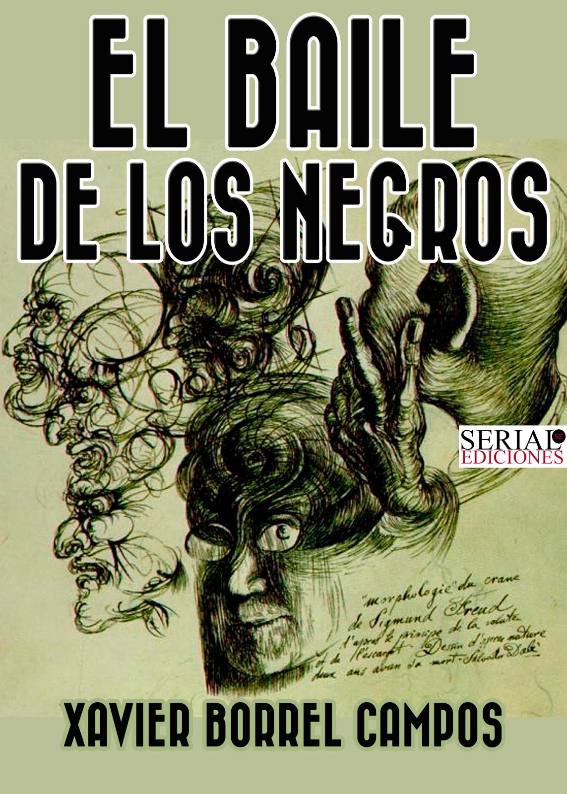 Ya a la venta 'El baile de los negros' de Xavier Borrell