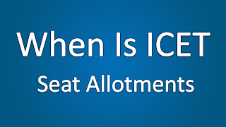 When Does The ICET Seat Allotments Released, When is ICET 2014 Seat Allotments, ICET Seat Allotments Release Date