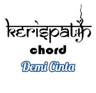 Lirik dan Chord(Kunci Gitar) Kerispatih ~ Demi Cinta
