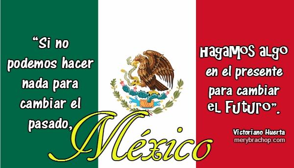 Victoriano frases con imagen independencia mexico 16 septiembre