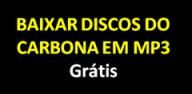 Baixar discos do CARBONA em MP3