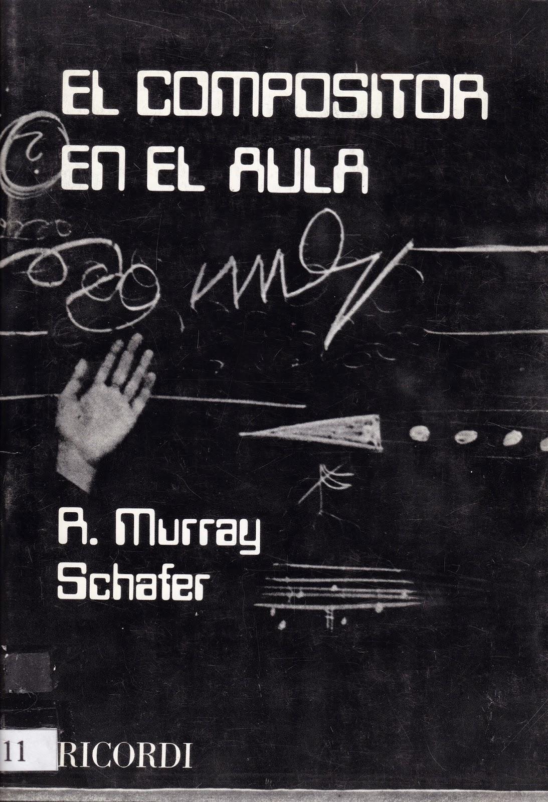 Schafer m el compositor en el aula