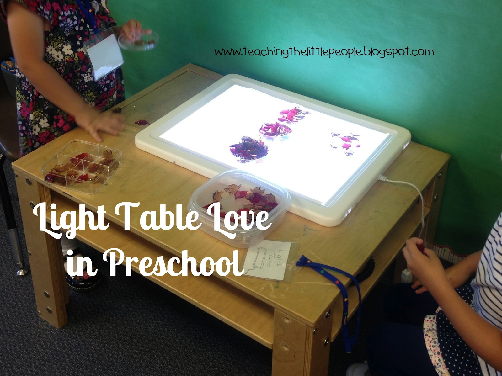 Teaching The Little People Light Table Love In Preschool