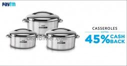 Casserole Extra Upto 45% Cashback
