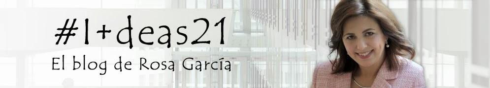 I+deas21 EL Blog de Rosa García