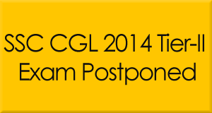 SSC CGL 2014 Tier-II Exam Postponed New Exam Date 2015