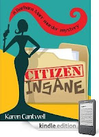 Barbara Marr is back in this second laugh-out-loud mystery where high-profile crime and suburban living collide: Karen Cantwell's 5-Star CITIZEN INSANE is our eBook of the Day – 5 Stars and Just 99 Cents on Kindle!