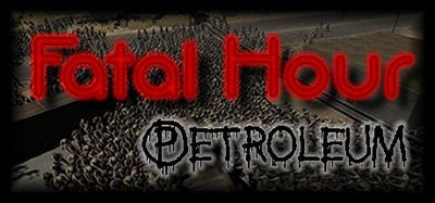 Fatal Hour Petroleum-PLAZA