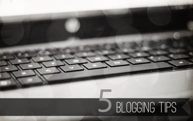 Five Blogging tips and tricks