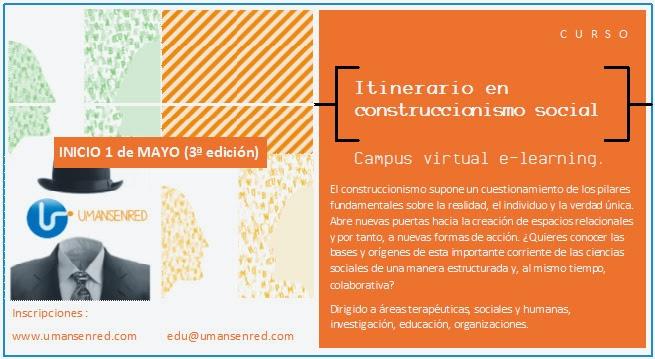 http://www.umansenred.com/#!itinerario-completo-en-bases-del-construccionismo-social/c19m5