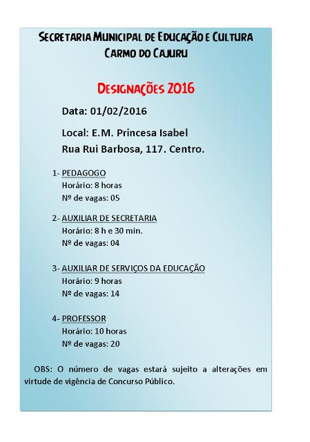 A Secretaria Municipal de Educação e Cultura, divulgou a data e as vagas para designação para o início do período letivo.