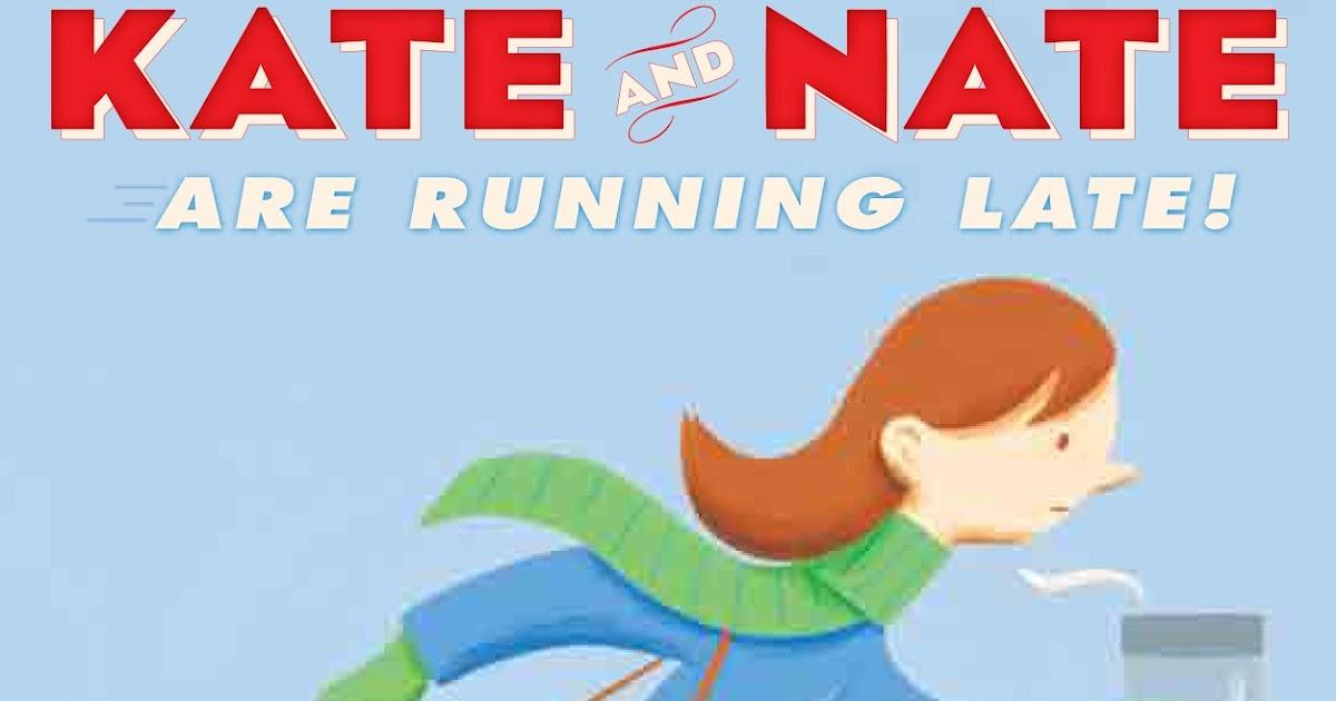 Dan Yaccarinos Blog KATE NATE ARE RUNNING LATE
