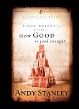 How Good is good enough by Andy Stanley
