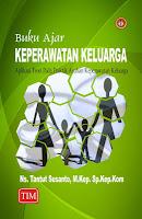 Buku Ajar Keperawatan Keluarga, Aplikasi Teori pada Praktik Asuhan Keperawatan Keluarga