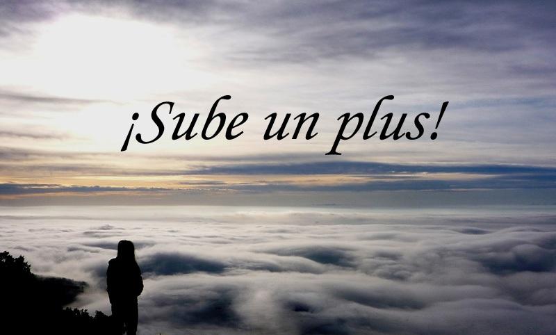 Sube un Plus!!!