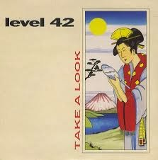 Take A Look - Level 42