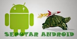Tips Cara mengatasi smartphones android yang lemot