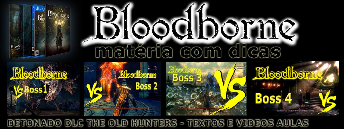 BLOODBORNE THE OLD HUNTERS DETONADO